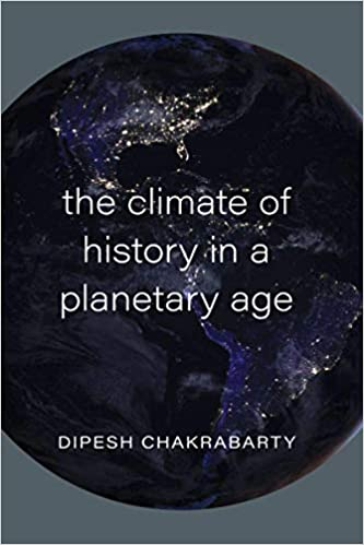 The Climate of History in a Planetary Age (Hardbac…
