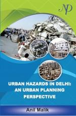 Urban Hazards in Delhi: An Urban Planning Perspect…