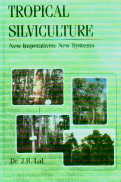 Tropical Silviculture : New Imperatives: New Syste…