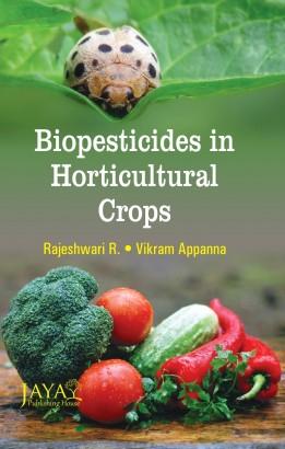 Biopesticides in Horticultural Crops (Hardback)