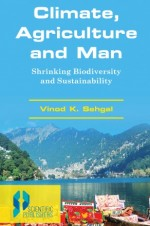 Climate Agriculture and Man Shrinking Biodiversity…