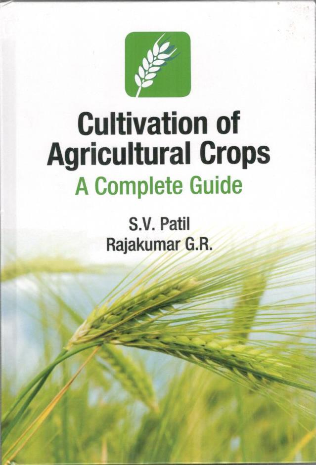 Cultivation of Agricultural Crops: A Complete Guid…