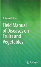 Field Manual of Diseases on Fruit and Vegetables