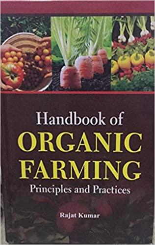 Handbook of Organic Farming: Principles and Practi…
