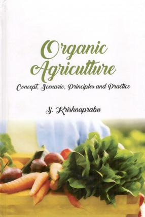 Organic Agriculture: Concepts Scenario, Principles…