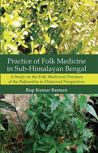 Practice of Folk Medicine in Sub-Himalayan Bengal:…