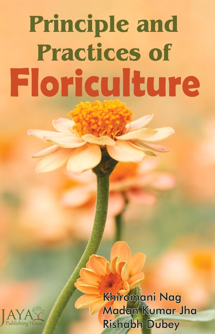 Principle and Practices of Floriculture (Hardback)