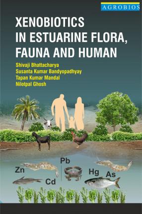 Xenobiotics In Estuarine Flora, Fauna and Human
