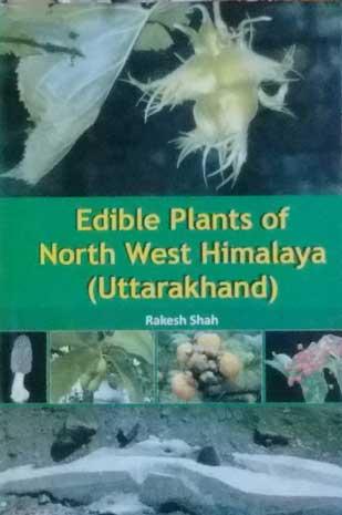 Edible plants of North West himalaya (Uttarakhand)