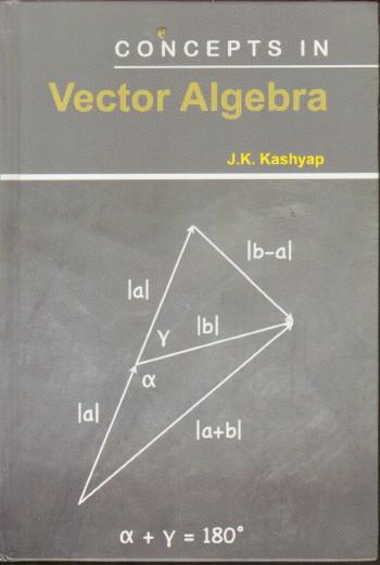 Concepts in Vector Algebra
