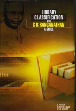 Library Classification and S R Ranganathan: A Guid…