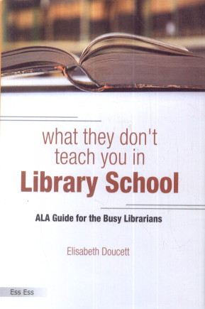 What They Dont Teach You In Library School : ALA G…