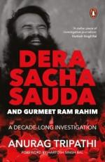 Dera Sacha Sauda and Gurmeet Ram Rahim: A Decade-L…