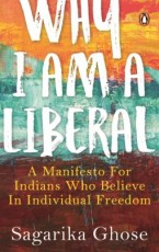 Why I Am a Liberal: A Manifesto for Indians Who Be…