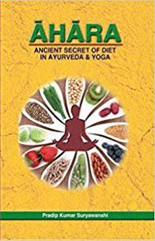 AHARA: Ancient Secret of Diet in Ayurveda & Yoga