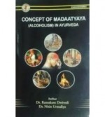Concept of Madaatyaya (Alcoholism) in Ayurveda