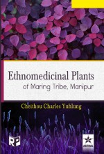 Ethnomedicinal Plants of Maring Tribe, Manipur