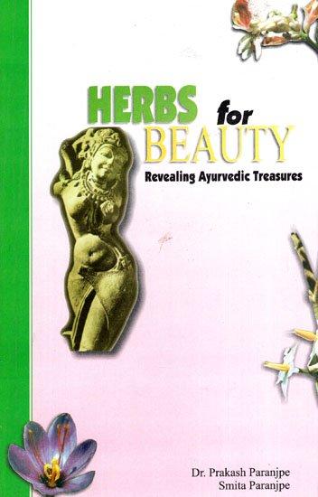 Herbs for Beauty: Revealing Ayurvedic Treasures
