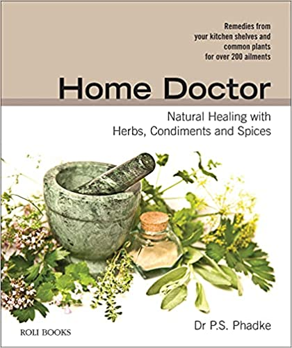 Home Doctor: Natural Healing with Herbs, Condiment…
