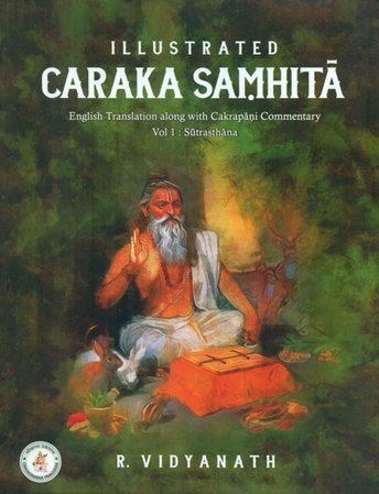 Illustrated Caraka Samhita Vol. One Sutrasthana (E…