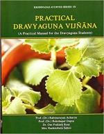 Practical Dravyaguna Vijnana: A Practical Mannual …