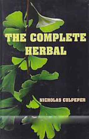 The Complete Herbal: To Which is Now Added, Upward…