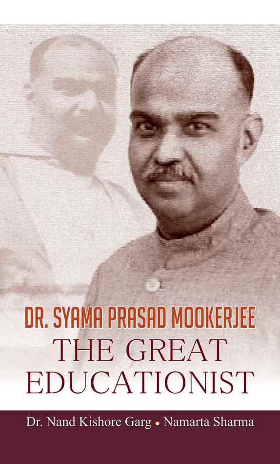 Dr Syama Prasad Mookerjee: The Great Educationist