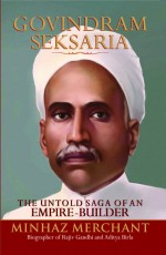 Govindram Seksaria: The Untold Saga of an Emipre-B…