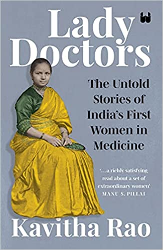 Lady Doctors: The Untold Stories of India's First …