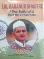 Lal Bahadur Shastri: A Real Nationalist from the G…