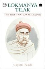 Lokmanya Tilak: The First National Leader