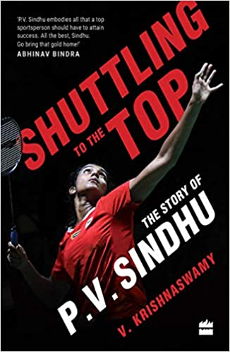 Shuttling To The Top: The Story Of P V Sindhu