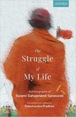 The Struggle of My Life: Autobiography of Swami Sa…