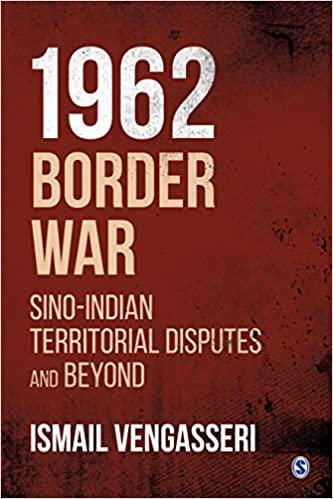 1962 Border War: Sino-Indian Territorial Disputes …