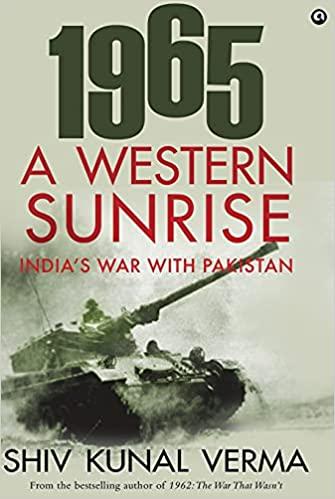 1965 A Western Sunrise: India's War with Pakistan