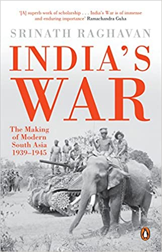 India's War: The Making of Modern South Asia 1939-…