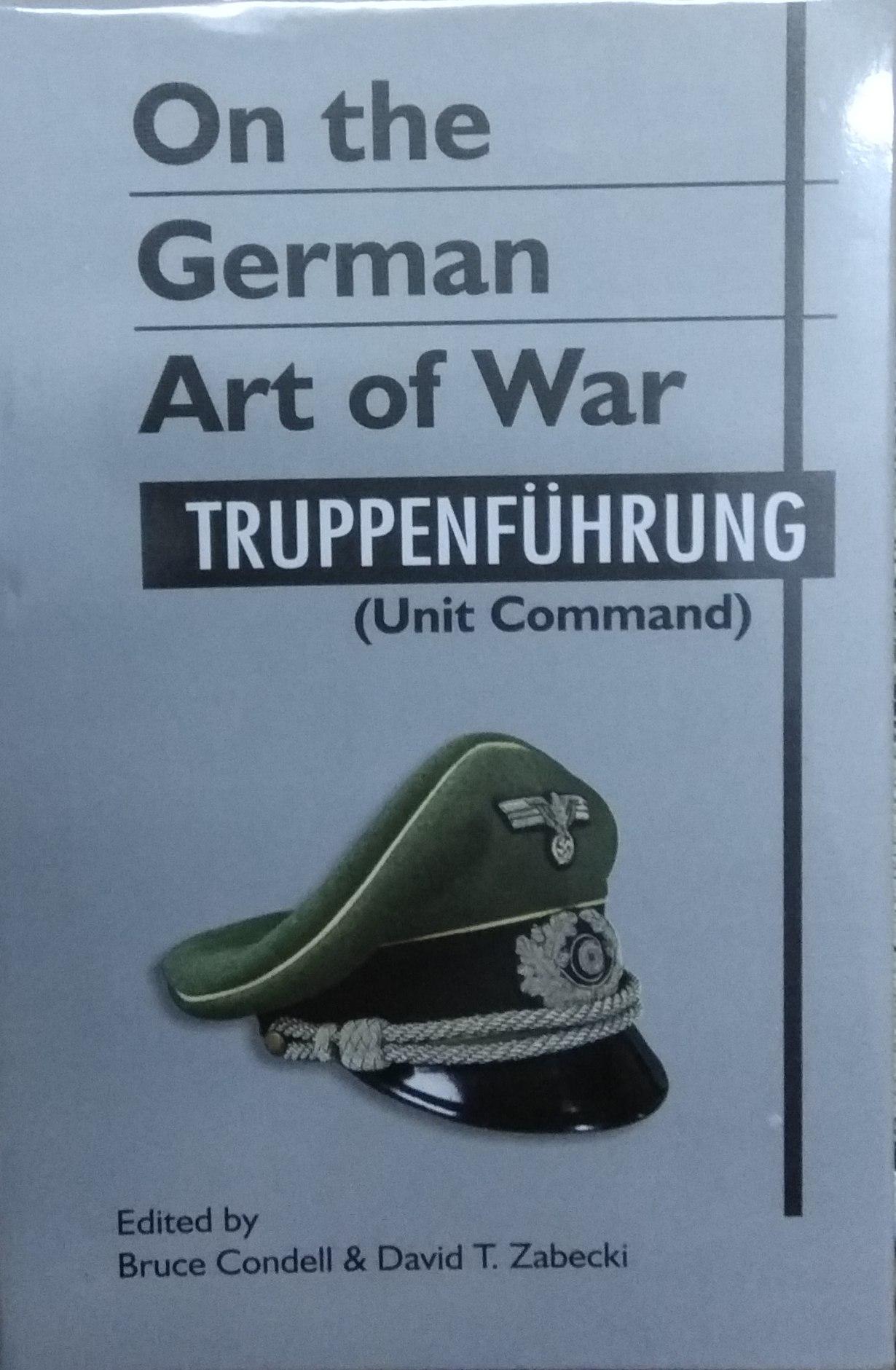 On the German Art of War: Truppenfuhrung (Unit Com…