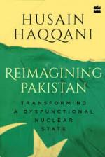 Reimagining Pakistan: Transforming a Dysfunctional…
