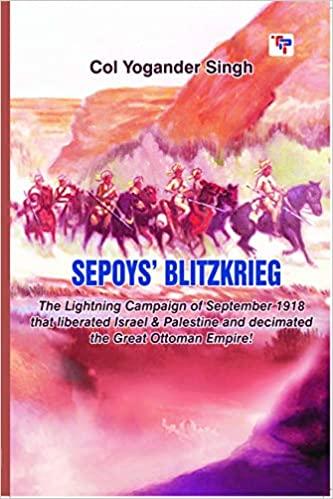 Sepoys' Blitzkrieg: The Lightning Campain of Septe…