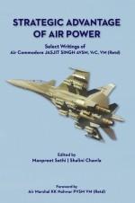 Strategic Advantage of Air Power: Select Writings …