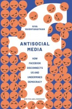 Antisocial Media: How Facebook Disconnects Us and …