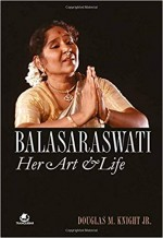 Balasaraswati: Her Art & Life