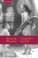 Deities and Devotees: Cinema, Religion and Politic…