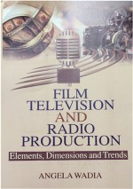 Film Television and Radio Production: Elements, Di…