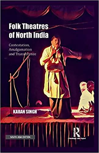 Folk Theatres of North India: Contestation, Amalga…