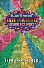 In a Cult of Their Own: Bollywood Beyond Box Offic…