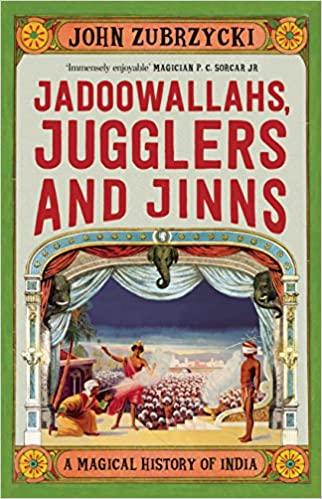 Jadoowallahs, Jugglers and Jinns: A Magical Histor…