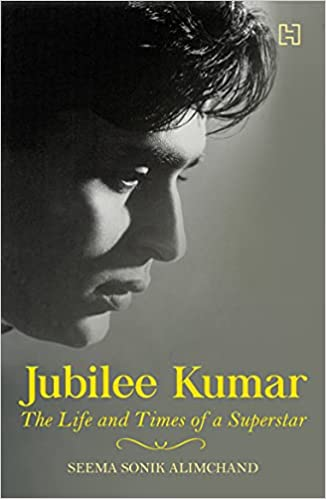 Jubilee Kumar: The Life and Times of a Superstar
