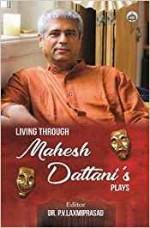 Living Through Mahesh Dattani's Plays