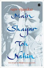 Main Shayar Toh Nahin: The Book of Hindi Film Lyri…